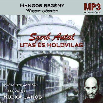 Szerb Antal: Utas és holdvilág hangoskönyv