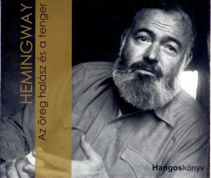 Hemingway: Az öreg halász és a tenger hangoskönyv