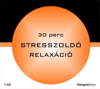 30 perc Stresszoldó relaxáció (audio CD)-0