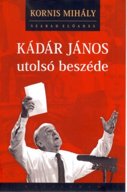 Kádár János utolsó beszéde (könyv + CD)-0