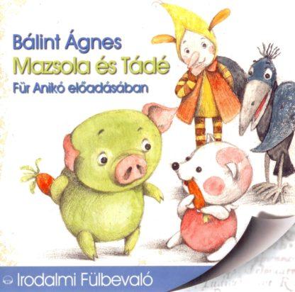 Bálint Ágnes: Mazsola és Tádé hangoskönyv (audio CD)