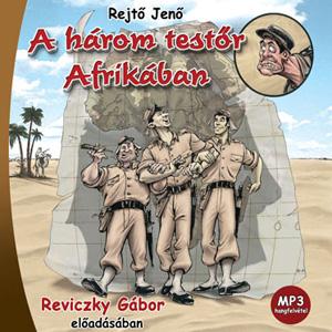 Rejtő Jenő: A három testőr Afrikában hangoskönyv (mp3 CD)