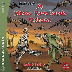 Rejtő Jenő: A néma revoverek városa hangoskönyv (MP3 CD)