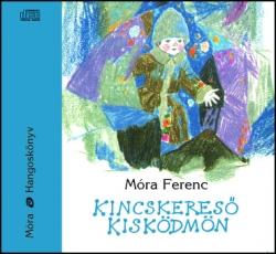 Móra Ferenc: Kincskereső kisködmön hangoskönyv