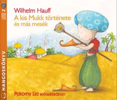 A kis Mukk története és más mesék (hangoskönyv)