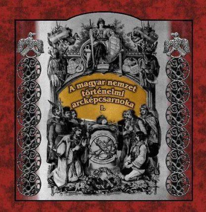 A magyar nemzet történelmi arcképcsarnoka I. (audio CD)