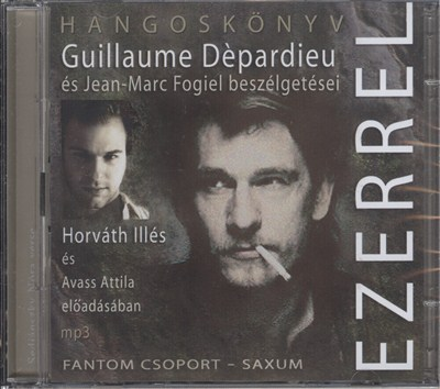 Ezerrel - Guillaume Dépardieu és Jean-Marc Fogiel beszélgetései (MP3 CD)-0