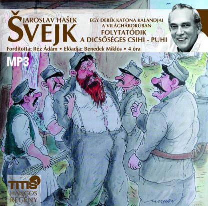 Švejk - Folytatódik a dicsőséges csihi-puhi (MP3 CD)-0