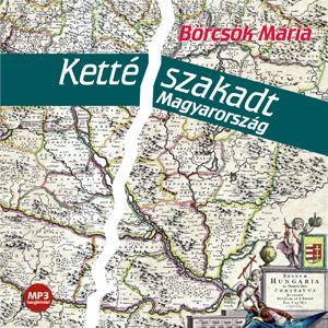 Kettészakadt Magyarország (Letölthető)