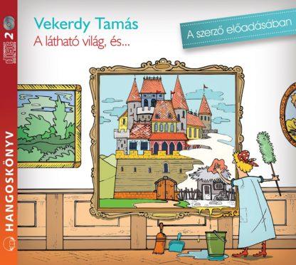 Vekerdy Tamás – A látható világ és… (Letölthető)