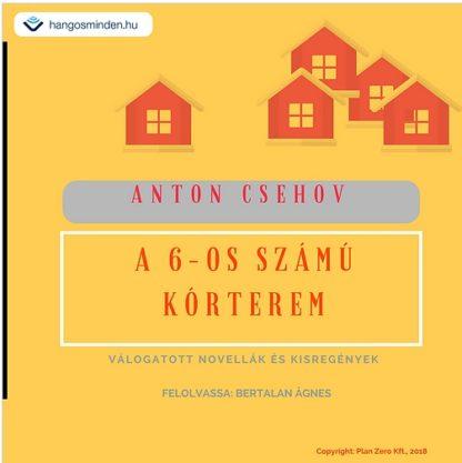 Anton Pavlovics Csehov – 6-os számú kórterem válogatott novellák és kisregények (Letölthető)