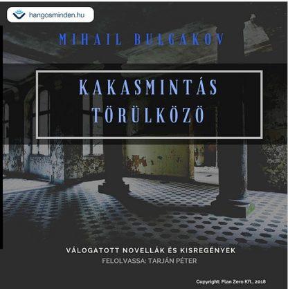 Mihail Bulgakov – Kakasmintás törülköző (Letölthető)