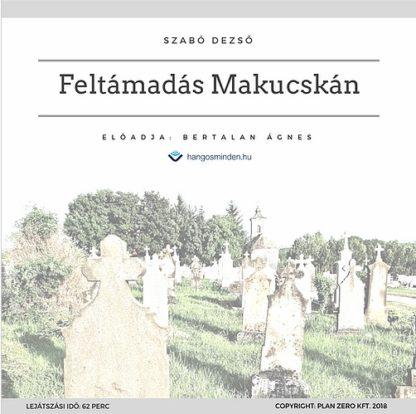 Feltámadás Makucskán (Letölthető)